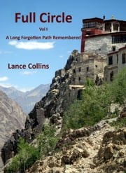 Full Circle Vol. 1-A Long Forgotten Path Remembered ebook by Lance Collins