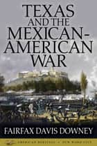 Texas and the Mexican-American War ebook by Fairfax Davis Downey