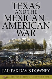 Texas and the Mexican-American War ebook by Kobo.Web.Store.Products.Fields.ContributorFieldViewModel
