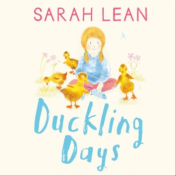 Duckling Days (Tiger Days, Book 4) audiobook by Sarah Lean