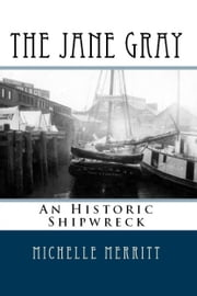 The Jane Gray: The Italian Prince and the Shipwreck That Forever Changed the History of Seattle ebook by Michelle Merritt