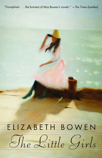 The Little Girls eBook by Elizabeth Bowen
