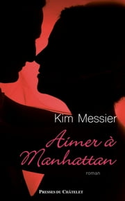 Aimer à Manhattan eBook by Kim Messier
