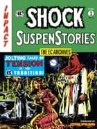 The EC Archives: Shock SuspenStories Volume 1 ebook by Al Feldstein