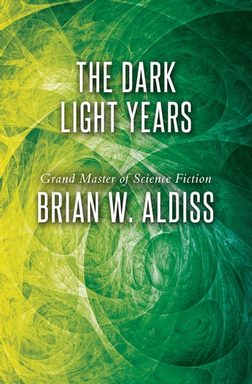 The Dark Light Years Ebook By Brian W Aldiss 9781497608146
