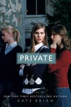 Private ebook by Kate Brian,Julian Peploe