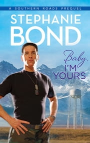 Baby I'm Yours ebook by Stephanie Bond