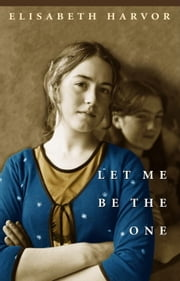 Let Me be the One ebook by Elisabeth Harvor