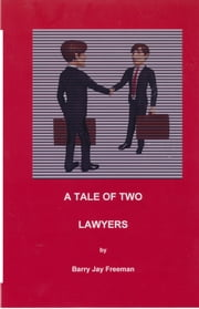 A Tale of Two Lawyers ebook by Barry Jay Freeman