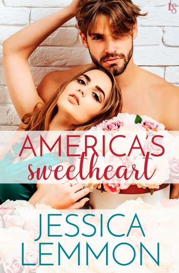 America's Sweetheart - A Novel ebook by Jessica Lemmon