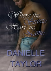 Where the Streets have no Name ebook by Danielle Taylor