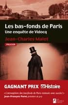 Les bas-fonds de Paris. Une enquête de Vidocq ebook by Jean-charles Malet