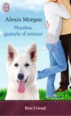 Mookie, gueule d'amour ebook by Alexis Morgan, Romane Brun