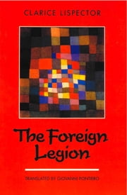 The Foreign Legion ebook by Clarice Lispector,Giovanni Pontiero