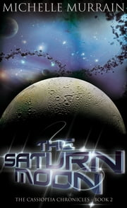 The Saturn Moon ebook by Michelle Murrain