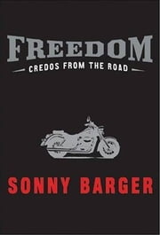 Freedom - Credos from the Road ebook by Sonny Barger