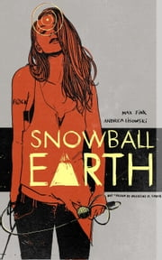 Snowball Earth - Snowball Earth Series, #1 ebook by Andrea Lisowski,Max Fink