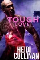 Tough Love - Special Delivery, #3 ebook by Heidi Cullinan
