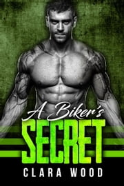 A Biker's Secret: A Bad Boy Motorcycle Club Romance (Blood Brothers MC)