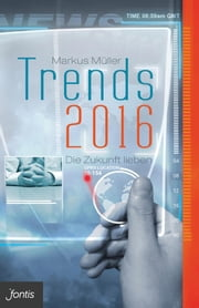 Trends 2016 - Die Zukunft lieben ebook by Kobo.Web.Store.Products.Fields.ContributorFieldViewModel