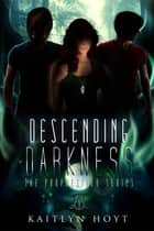 Descending Darkness ebook by Kaitlyn Hoyt