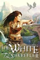The White ebook by T. L. Shreffler