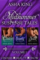 Midsummer Suspense Tales - Volume I ebook by Asha King