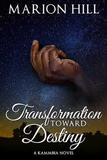Transformation Towards Destiny ebook by Marion Hill