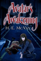 Avatar's Awakening ebook by H.E. McVay