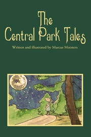The Central Park Tales ebook by Marcus Meesters,Talya Rubin