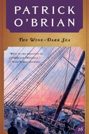 The Wine-Dark Sea (Vol. Book 16) (Aubrey/Maturin Novels) ebook by Patrick O'Brian
