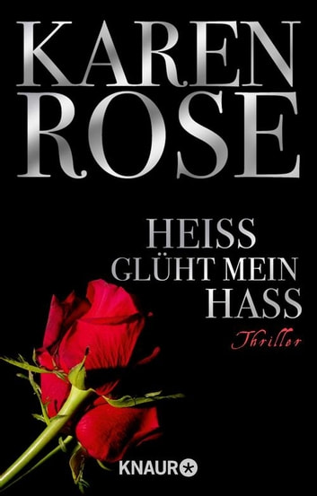 Heiß glüht mein Hass - Thriller ebook by Karen Rose