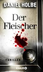 Der Fleischer - Thriller ebook by