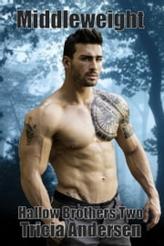 Middleweight (Hallow Brothers 2) ebook by Tricia Andersen