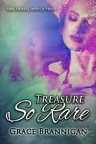 Treasure So Rare ebook by Grace Brannigan