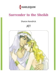 Surrender to the Sheikh (Harlequin Comics) - Harlequin Comics ebook by Sharon Kendrick,JET