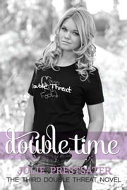 Double Time - Double Threat Series, #3 ebook by Julie Prestsater