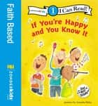 If You're Happy and You Know It - Level 1 ebook by Amanda Haley, Zondervan