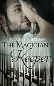 The Magician's Keeper ebook by Nicola E. Sheridan