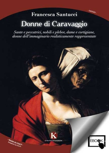 Donne di Caravaggio ebook by Francesca Santucci