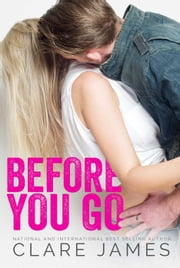 Before You Go - Impossible Love, #1 ebook by Kobo.Web.Store.Products.Fields.ContributorFieldViewModel