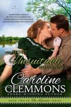 The Most Unsuitable Husband ebook by Caroline Clemmons