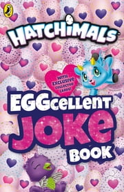 HATCHIMALS: EGGcellent Joke Book ebook by Hatchimals