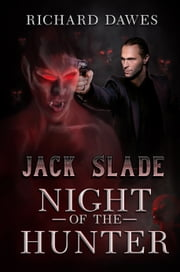 Jack Slade: Night of the Hunter ebook by Richard Dawes