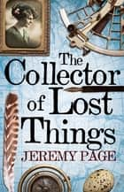 The Collector of Lost Things ebook by Jeremy Page