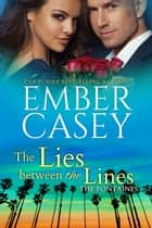 The Lies Between the Lines ebook by Ember Casey