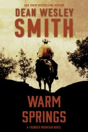 Warm Springs ebook by Dean Wesley Smith