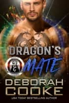 Dragon's Mate - A Paranormal Romance ebook by Deborah Cooke