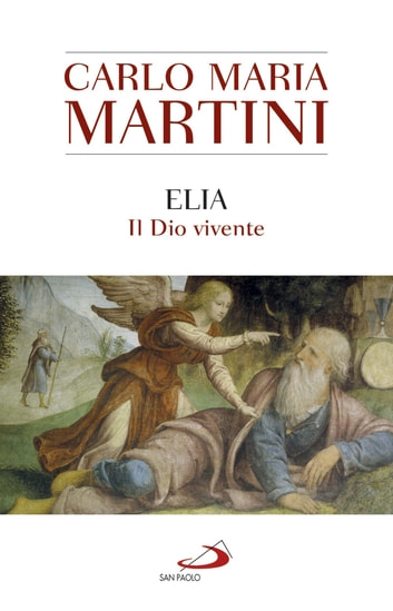 Elia - Il Dio vivente ebook by Carlo Maria Martini