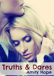 Truths and Dares - Truths and Dares, #1 ebook by Amity Hope